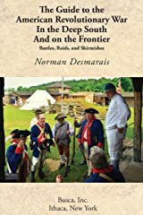 The Guide to the American Revolutionary War in the Deep South and on the Frontier Paperback
