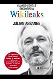 Cuando Google encontró a Wikileaks (Ensayo social nº 12)