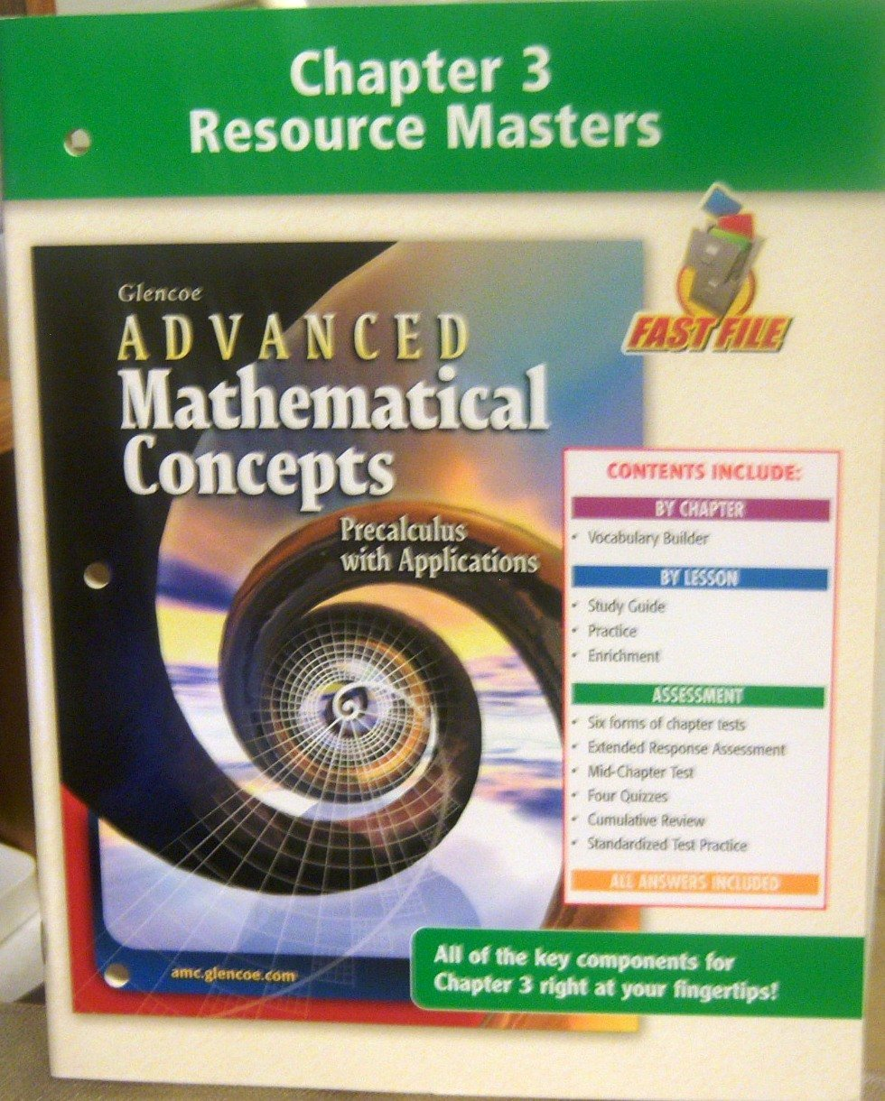 Chapter 3 Resource Masters to accompany Glencoe Advanced Mathematical  Concepts: Precalculus with Applications (Chapter 3): None specified:  9780078691300: ...