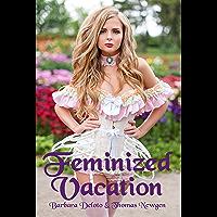 Feminized Vacation (English Edition)