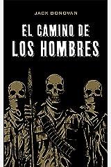 El Camino de los Hombres (Spanish Edition) Kindle Edition