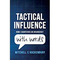 Tactical Influence: How I Countered An Insurgency With Words