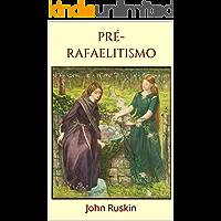 Pré-Rafaelitismo: Um ensaio sobre a pintura da Irmandade dos Pré-Rafaelitas