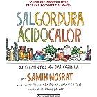 Sal, gordura, ácido, calor: Os elementos da boa cozinha (Portuguese Edition)