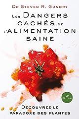Les dangers cachés de l'alimentation saine: Découvrez le paradoxe des plantes (QUANTO) (French Edition) Paperback