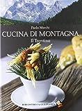 Cucina di montagna. Il Trentino