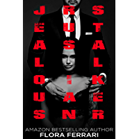 Jealous Russian Stalker (A Man Who Knows What He Wants Book 92) (English Edition)