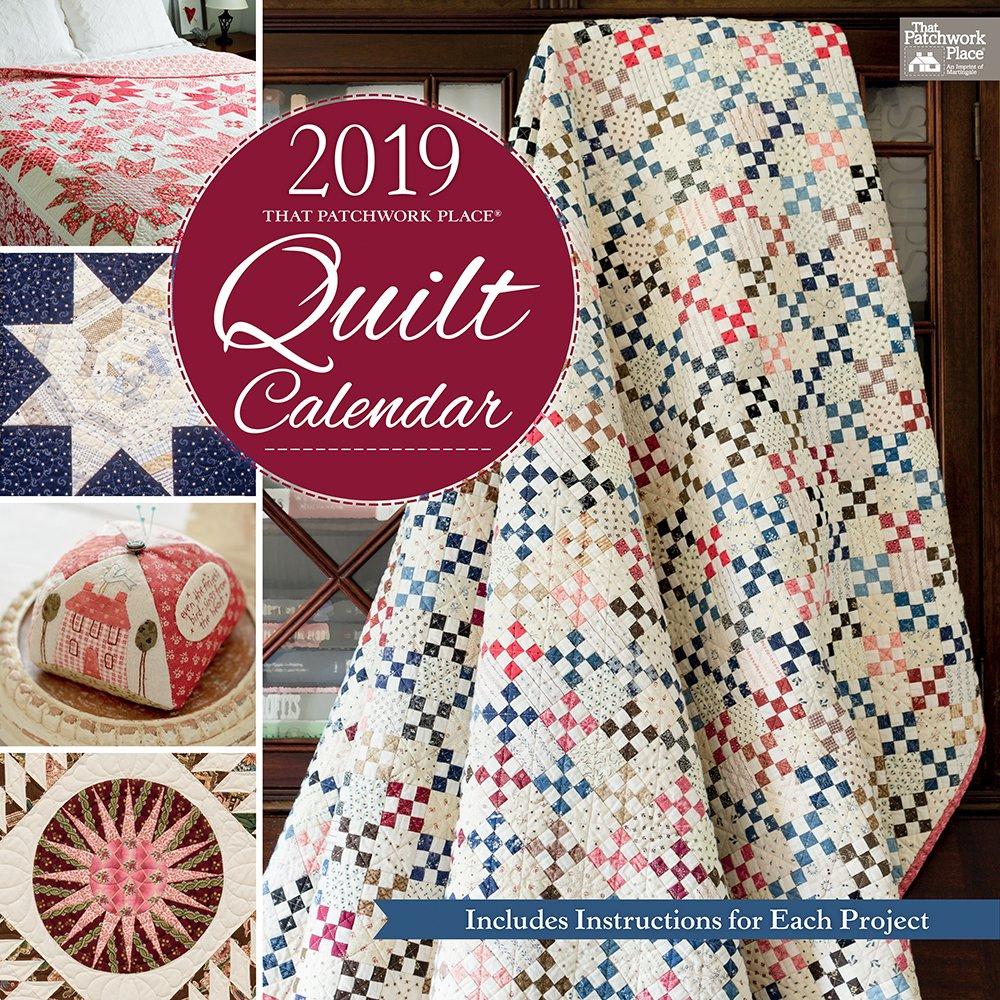 2019 That Patchwork Place Quilt Calendar Calendar – Wall Calendar, July 19, 2018 1604689382 C151 Calendars NON-CLASSIFIABLE