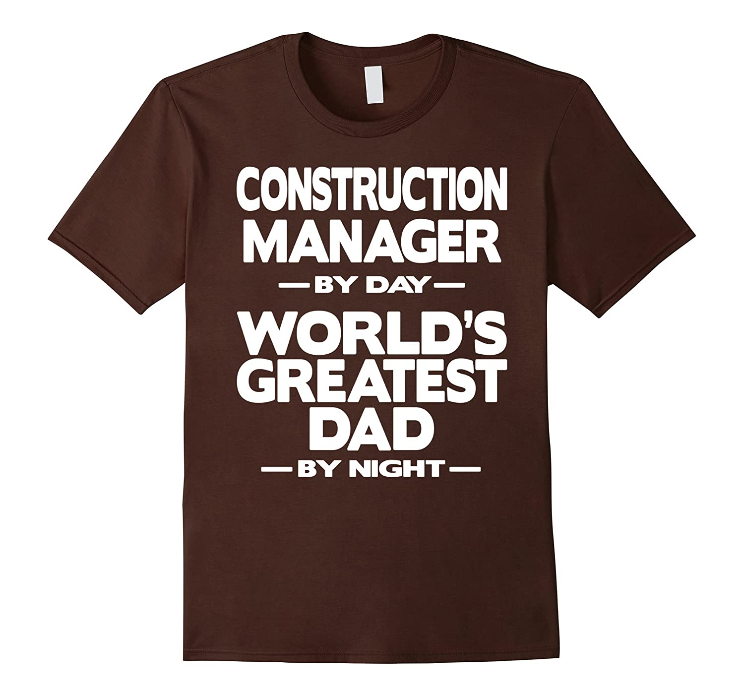 Construction Manager Worlds Greatest Dad T-Shirt-TD