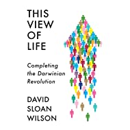 This View of Life: Completing the Darwinian Revolution