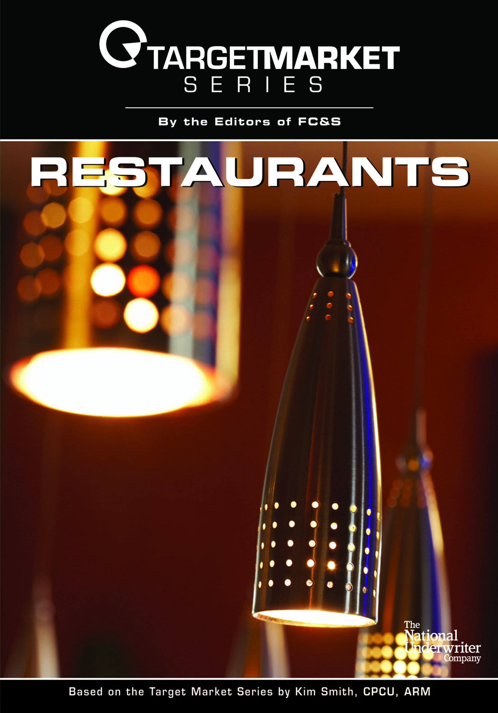 Target Market Series - Restaurants by The National Underwriter Company