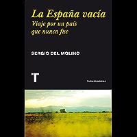 La España vacía: Viaje por un país que nunca fue (Noema) (Spanish Edition)