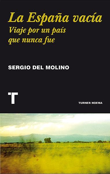 La España vacía: Viaje por un país que nunca fue (Noema) eBook: Molino, Sergio del: Amazon.es: Tienda Kindle