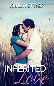 Inherited Love: A Small Town California Romance Filled with Dogs, Deception, and Finding True Love Despite Our Imperfections (Dalton Siblings Book 1)