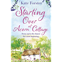 Starting Over at Acorn Cottage: a heartwarming and uplifting romance