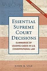 Essential Supreme Court Decisions: Summaries of Leading Cases in U.S. Constitutional Law Paperback
