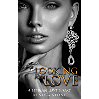 Lesbian: Looking For Love: A Lesbian Love Story (English Edition)
