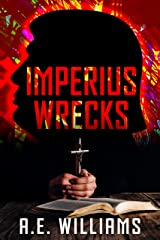 Imperius Wrecks (Unholy Trinity Book 1) Kindle Edition