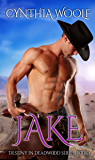 Jake (Destiny in Deadwood Book 1)