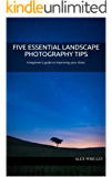Five Essential Landscape Photography Tips: A beginner's guide to improving your shots.