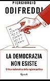La democrazia non esiste (Italian Edition)