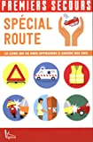 Spécial route : Le livre qui va vous apprendre à sauver des vies