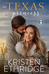 His Texas Princess (Port Provident: Hurricane Hope Book 3) Kindle Edition