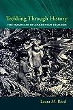 Trekking Through History: The Huaorani of Amazonian