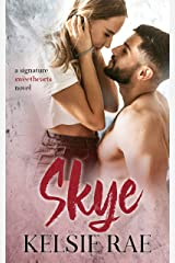Skye: an enemies-to-lovers, marriage of convenience, and fake relationship stand alone romance (Signature Sweethearts) Kindle Edition