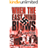 When The East Wind Blows: A World War 2 Novel Based on a True Story