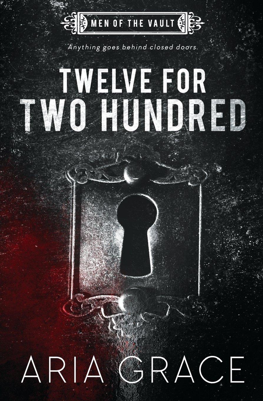 Download Twelve For Two Hundred (Men of the Vault) (Volume 1) ebook