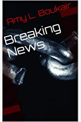 Breaking News: A Short Suspense Story Kindle Edition