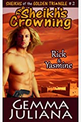 The Sheikh's Crowning (Sheikhs of the Golden Triangle Series Book Two) Kindle Edition