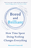 Bored and Brilliant: How Time Spent Doing Nothing Changes Everything (English Edition)