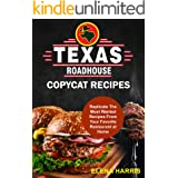 Texas Roadhouse Copycat Recipes: Replicate The Most Wanted Recipes From Your Favorite Restaurant at Home! (Copycat Cookbooks