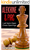 Alekhine & Pirc: 1.e4 Semi-Open Chess Openings