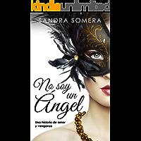 No soy un ángel: Una historia de amor y venganza (Chicas de ciudad nº