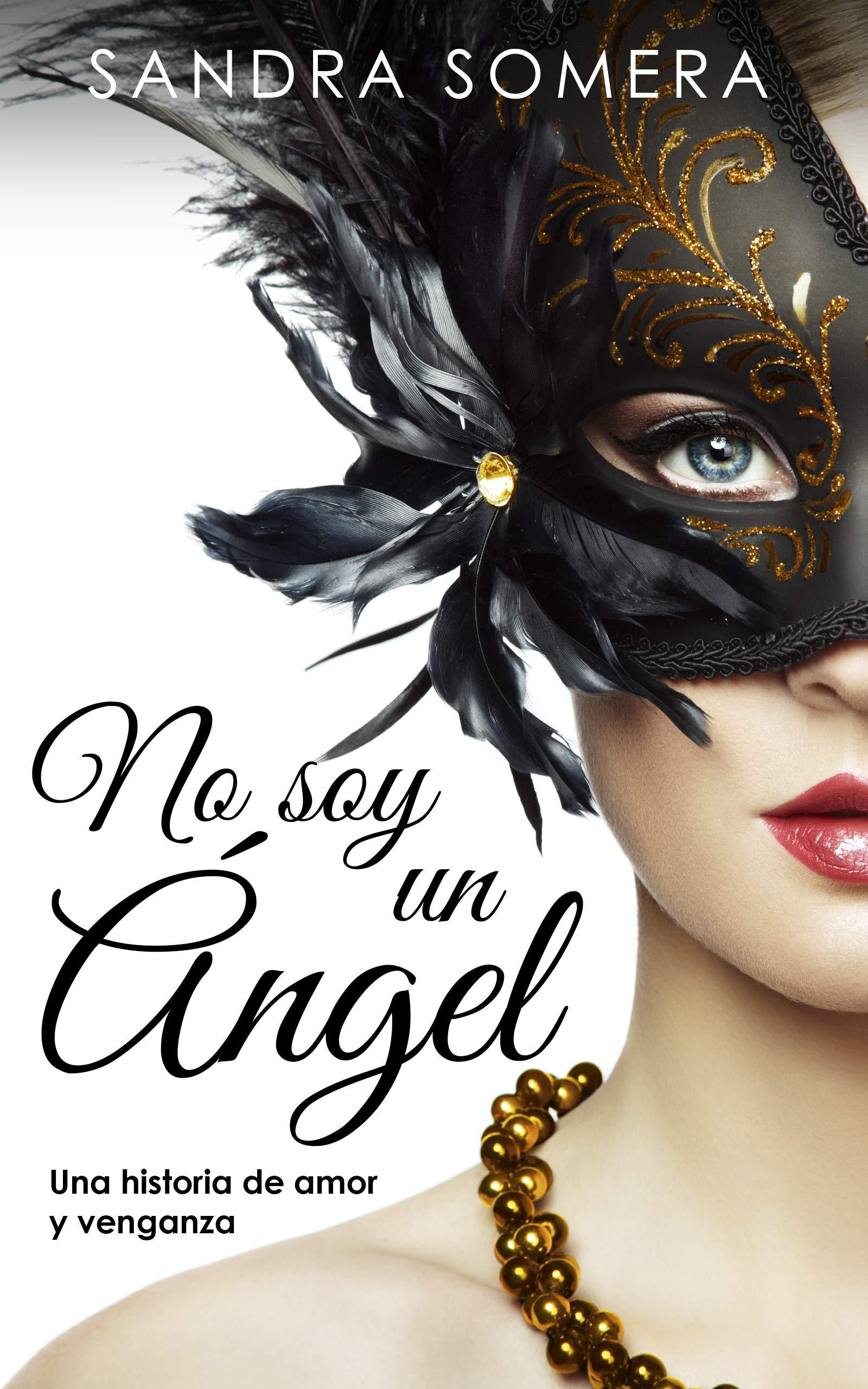 No soy un ángel: Una historia de amor y venganza (Chicas de ciudad nº 1) por Sandra Somera