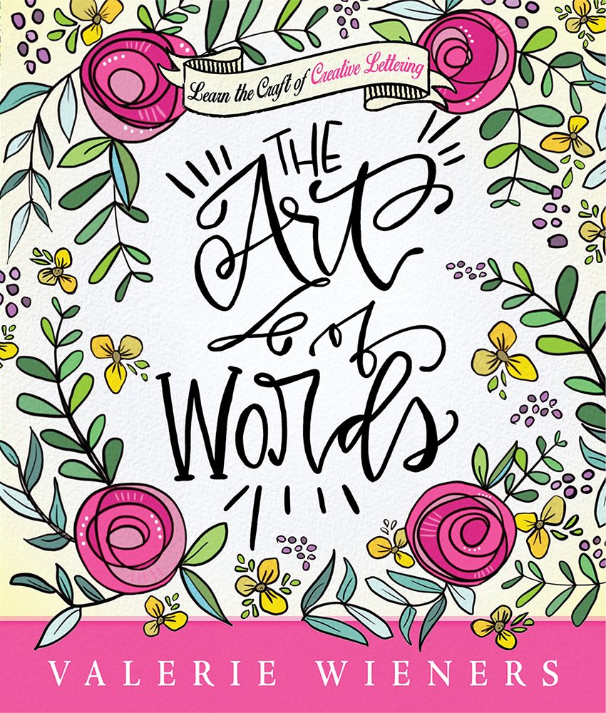 The Art of Words: Learn the Craft of Creative Lettering