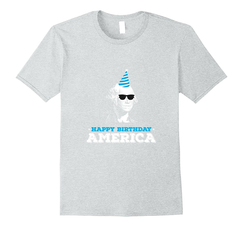 Fourth Of July Happy Birthday America Washington T Shirt PL