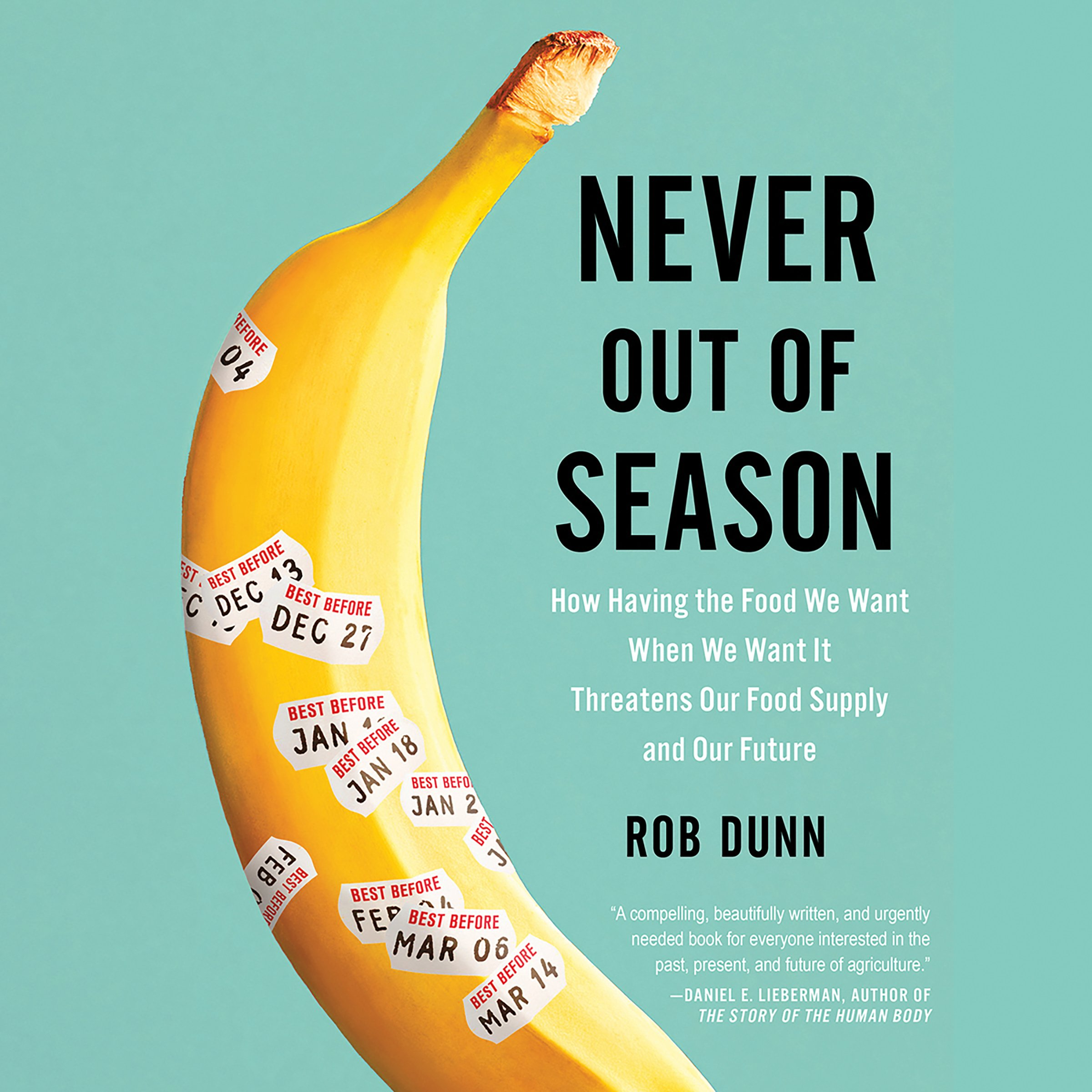 Never Out Of Season  How Having The Food We Want When We Want It Threatens Our Food Supply And Our Future