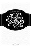 Living the Abundant Life: Expository Studies in the Life and Ministry of Elisha the Prophet