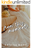 From This Moment (Taking Chances Series Book 6)