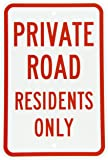 """SmartSign Aluminum Sign, Legend """"Private Road - Residents Only"""", 18"""" high x 12"""" wide, Red on White"""