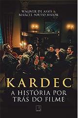Kardec: A história por trás do filme eBook Kindle