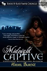 Midnight Captive (Paranormal Romance Series for Adults): Epic Paranormal Series (Bonded By Blood Vampire Chronicles Book 2) Kindle Edition