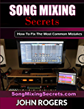Song Mixing Secrets: How To Fix The Most Common Mistakes (Home Recording Studio, Audio Engineering, Music Production…