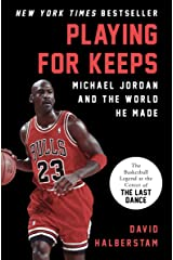 Playing for Keeps: Michael Jordan and the World He Made Kindle Edition
