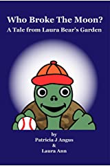 Who Broke the Moon?: A Tale from Laura Bear's Garden