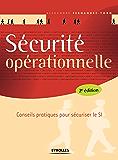 Sécurité opérationnelle: Conseils pratiques pour sécuriser le SI